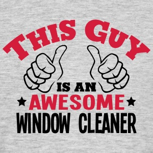 this guy is an awesome window cleaner 2c - Men's T-Shirt