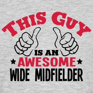 this guy is an awesome wide midfielder 2 - Men's T-Shirt