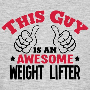 this guy is an awesome weight lifter 2co - Men's T-Shirt