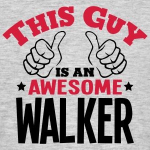 this guy is an awesome walker 2col - Men's T-Shirt