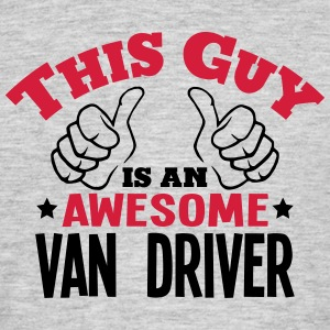 this guy is an awesome van driver 2col - Men's T-Shirt