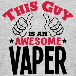 this guy is an awesome vaper 2col - Men's T-Shirt