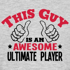 this guy is an awesome ultimate player 2 - Men's T-Shirt