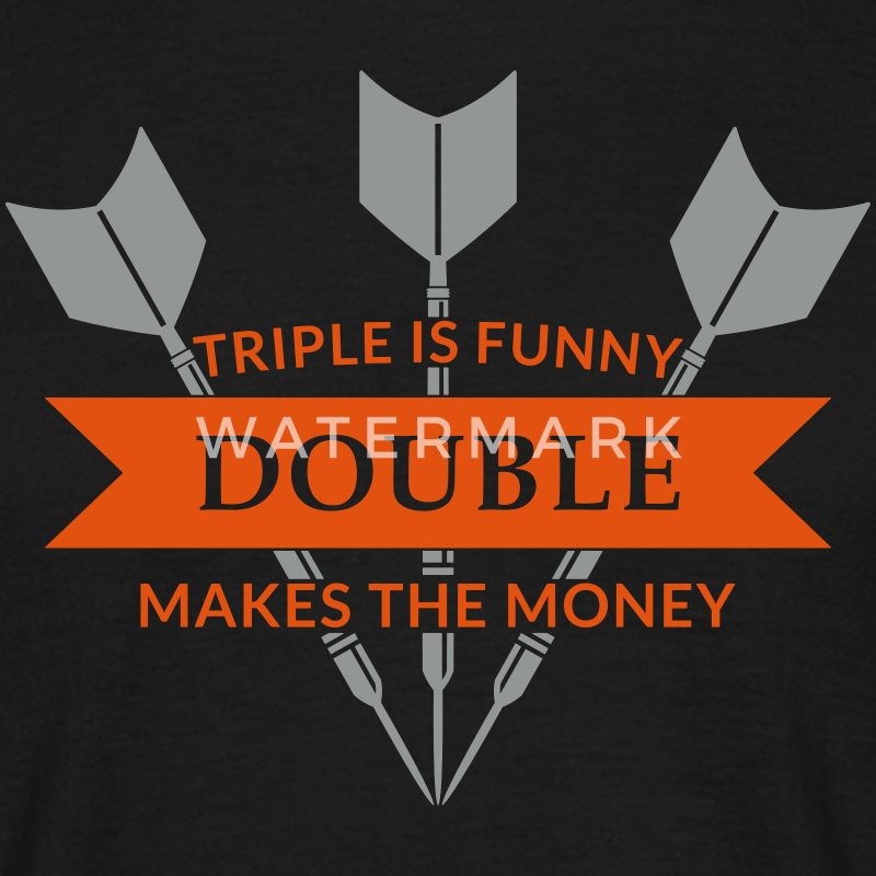 Triple is funny Double makes the Money T-Shirts - Männer T-Shirt