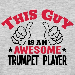this guy is an awesome trumpet player 2c - Men's T-Shirt