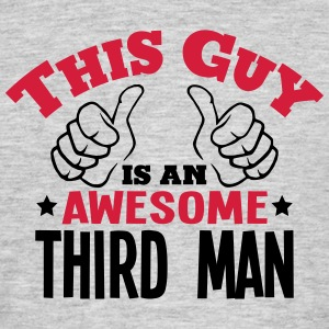 this guy is an awesome third man 2col - Men's T-Shirt