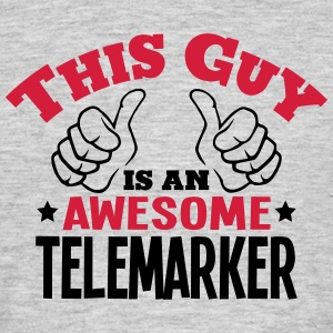 this guy is an awesome telemarker 2col - Men's T-Shirt