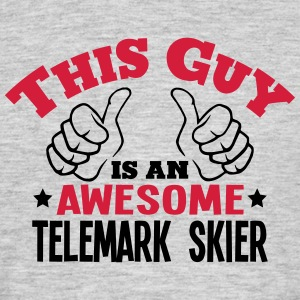 this guy is an awesome telemark skier 2c - Men's T-Shirt