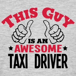 this guy is an awesome taxi driver 2col - Men's T-Shirt