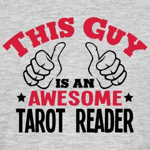this guy is an awesome tarot reader 2col - Men's T-Shirt