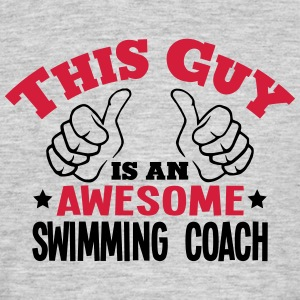 this guy is an awesome swimming coach 2c - Men's T-Shirt