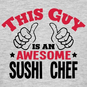 this guy is an awesome sushi chef 2col - Men's T-Shirt