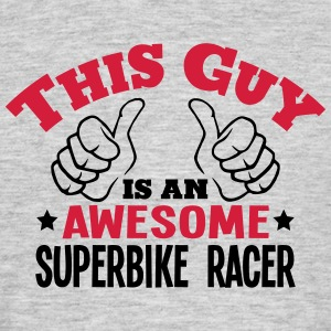 this guy is an awesome superbike racer 2 - Men's T-Shirt