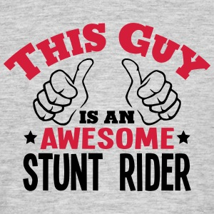 this guy is an awesome stunt rider 2col - Men's T-Shirt