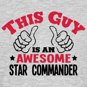 this guy is an awesome star commander 2c - Men's T-Shirt