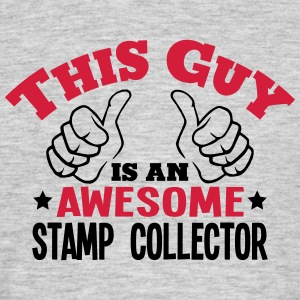 this guy is an awesome stamp collector 2 - Men's T-Shirt