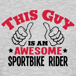 this guy is an awesome sportbike rider 2 - Men's T-Shirt