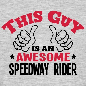 this guy is an awesome speedway rider 2c - Men's T-Shirt