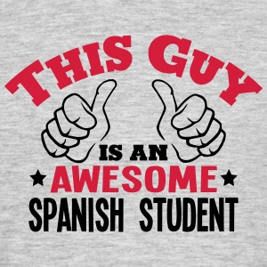this guy is an awesome spanish student 2 - Men's T-Shirt