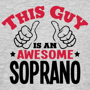this guy is an awesome soprano 2col - Men's T-Shirt