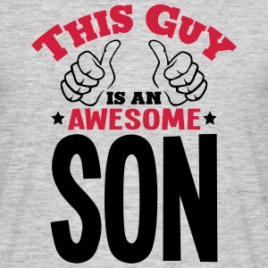 this guy is an awesome son 2col - Men's T-Shirt