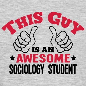 this guy is an awesome sociology student - Men's T-Shirt