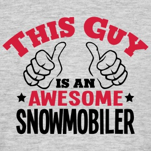 this guy is an awesome snowmobiler 2col - Men's T-Shirt
