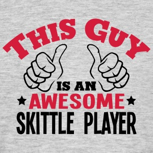 this guy is an awesome skittle player 2c - Men's T-Shirt