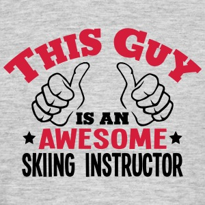 this guy is an awesome skiing instructor - Men's T-Shirt