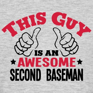 this guy is an awesome second baseman 2c - Men's T-Shirt