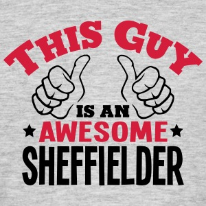 this guy is an awesome sheffielder 2col - Men's T-Shirt