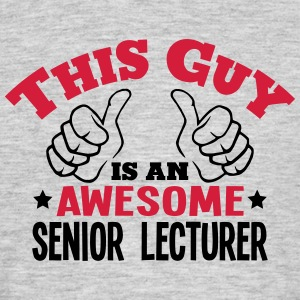 this guy is an awesome senior lecturer 2 - Men's T-Shirt