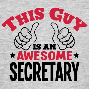 this guy is an awesome secretary 2col - Men's T-Shirt