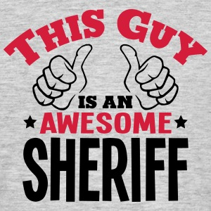this guy is an awesome sheriff 2col - Men's T-Shirt