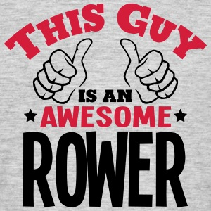 this guy is an awesome rower 2col - Men's T-Shirt
