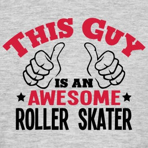 this guy is an awesome roller skater 2co - Men's T-Shirt