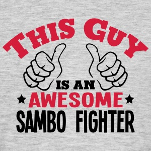 this guy is an awesome sambo fighter 2co - Men's T-Shirt