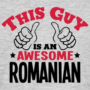 this guy is an awesome romanian 2col - Men's T-Shirt