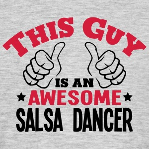 this guy is an awesome salsa dancer 2col - Men's T-Shirt