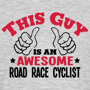 this guy is an awesome road race cyclist - Men's T-Shirt