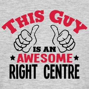 this guy is an awesome right centre 2col - Men's T-Shirt