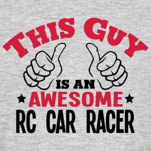 this guy is an awesome rc car racer 2col - Men's T-Shirt