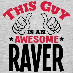 this guy is an awesome raver 2col - Men's T-Shirt