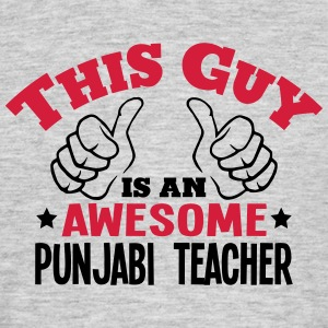 this guy is an awesome punjabi teacher 2 - Men's T-Shirt