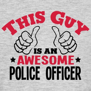 this guy is an awesome police officer 2c - Men's T-Shirt