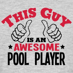 this guy is an awesome pool player 2col - Men's T-Shirt