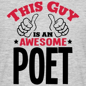 this guy is an awesome poet 2col - Men's T-Shirt
