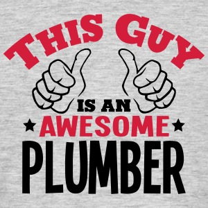 this guy is an awesome plumber 2col - Men's T-Shirt