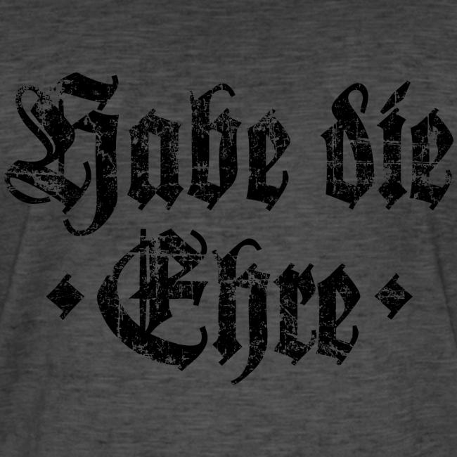 Habe die Ehre (Vintage/Schwarz) Vintage T-Shirt