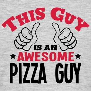 this guy is an awesome pizza guy 2col - Men's T-Shirt